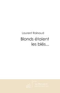 BLONDS ETAIENT LES BLES...