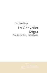 LE CHEVALIER SEGUR