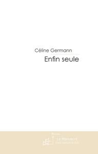 ENFIN SEULE