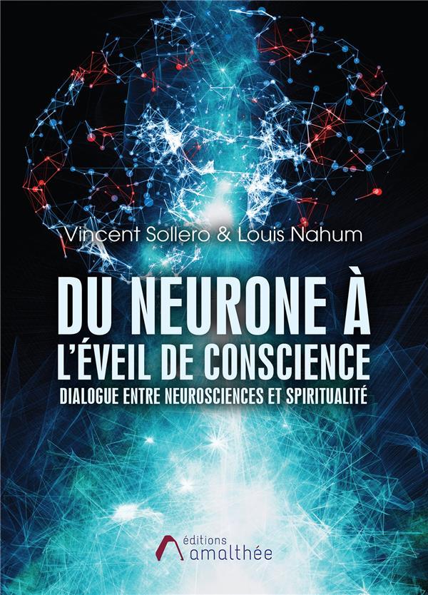 DU NEURONE A L'EVEIL DE CONSCIENCE