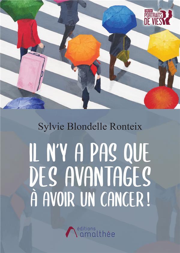 IL N'Y A PAS QUE DES AVANTAGES A AVOIR UN CANCER !