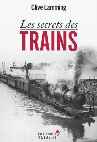 SECRETS DES TRAINS (LES)