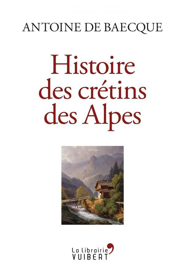 HISTOIRE DES CRETINS DES ALPES