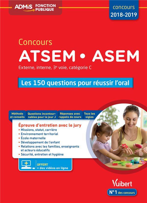 ATSEM ASEM CONCOURS 2018-2019 LES 150 QUESTIONS POUR REUSSIR L'ORAL