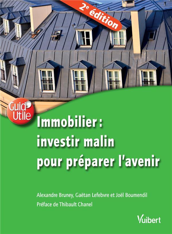 IMMOBILIER INVESTIR MALIN POUR PREPARER L'AVENIR 2018
