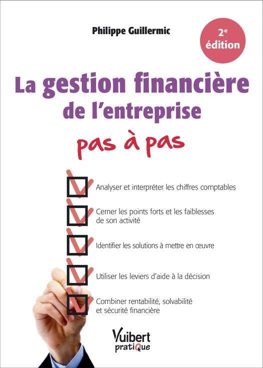 GESTION FINANCIERE DE L'ENTREPRISE PAS A PAS (LA)