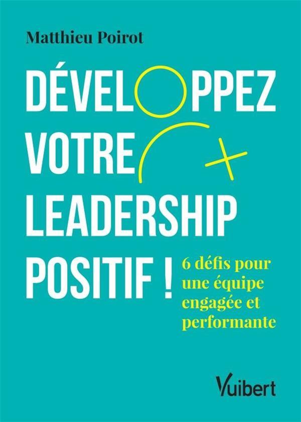 DEVELOPPEZ VOTRE LEADERSHIP POSITIF !