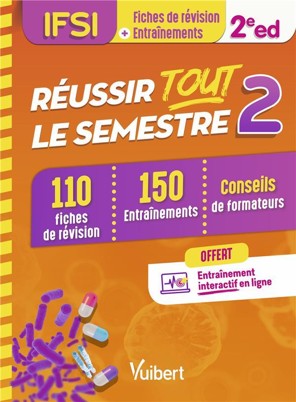 REUSSIR TOUT LE SEMESTRE 2 IFSI FICHES DE REVISION + ENTRAINEMENTS 2E EDITION