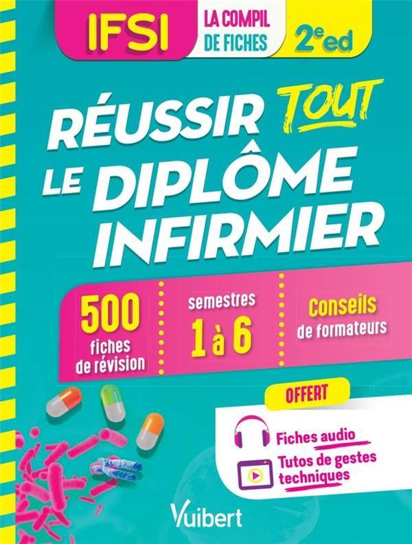 REUSSIR TOUT LE DIPLOME INFIRMIER IFSI LA COMPIL DE FICHES 2E EDITION