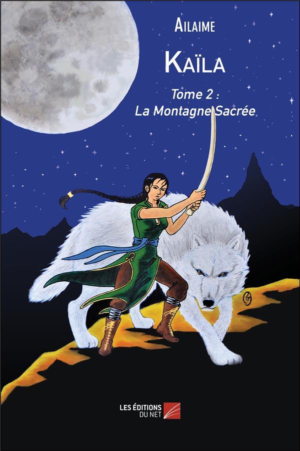 KAILA - TOME 2 : LA MONTAGNE SACREE