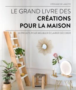 LE GRAND LIVRE DES CREATIONS POUR LA MAISON