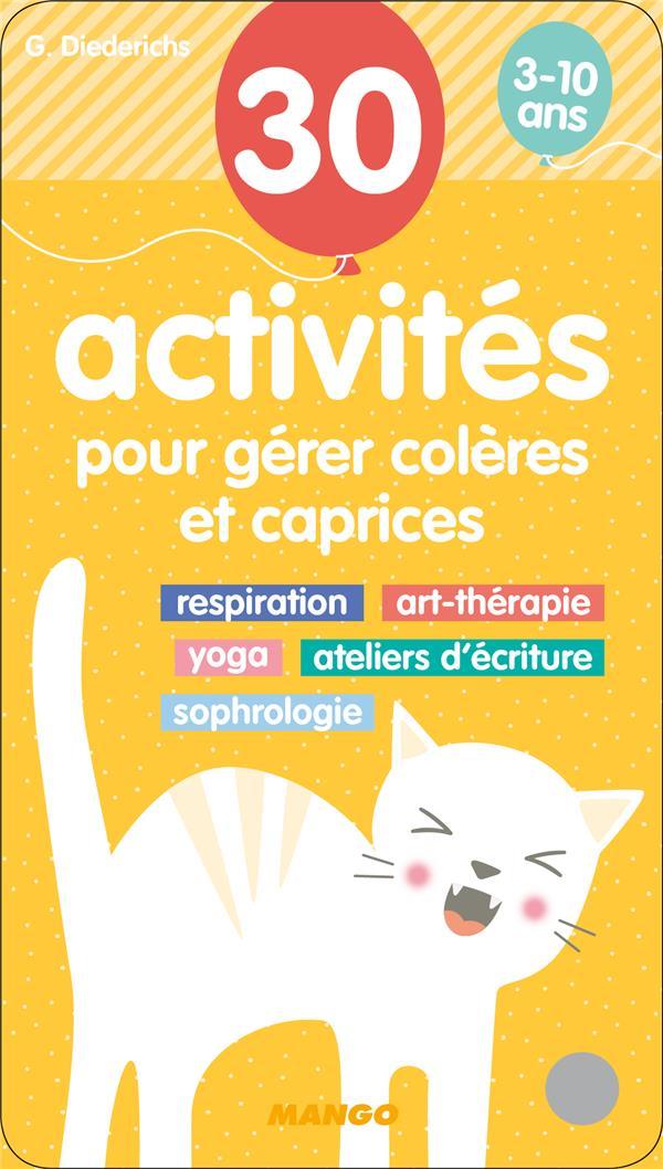 30 ACTIVITES POUR GERER COLERES ET CAPRICES