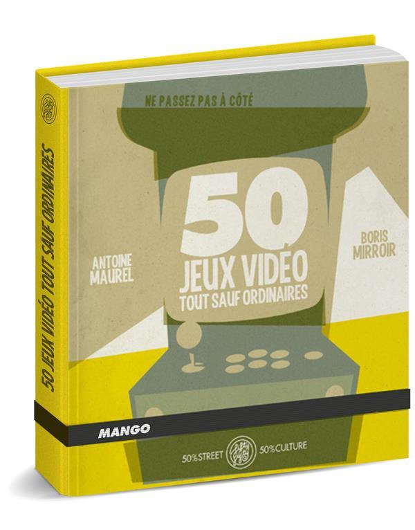 50 JEUX VIDEOS TOUT SAUF ORDINAIRES