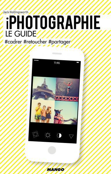 IPHOTOGRAPHIE, LE GUIDE