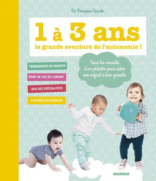 1 A 3 ANS, LA GRANDE AVENTURE DE L'AUTONOMIE !
