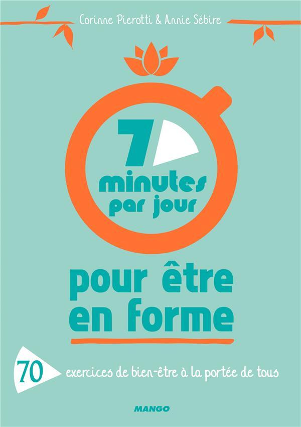 7 minutes par jour pour être en forme, 70 exercices de bien-être à la portée de tous