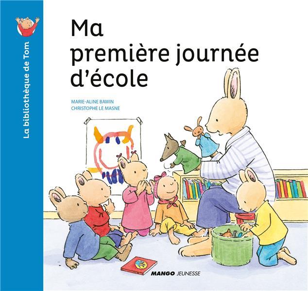 MA PREMIERE JOURNEE D'ECOLE