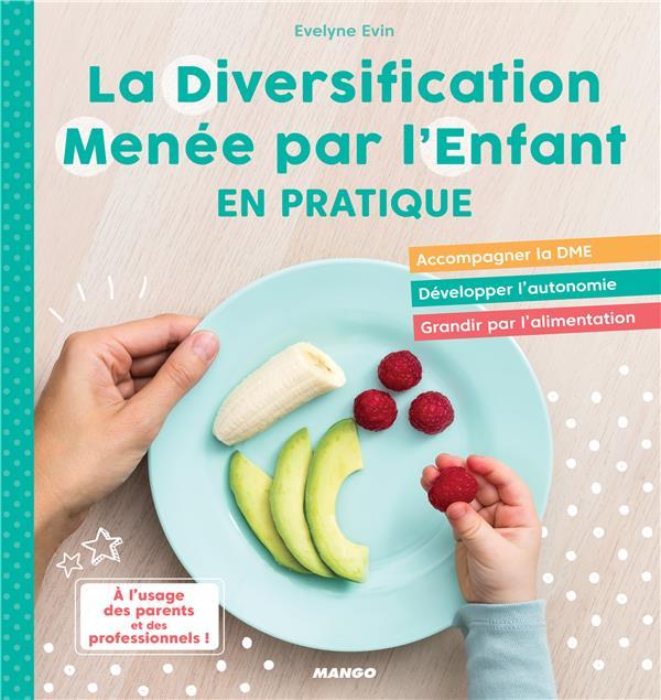 LA DIVERSIFICATION MENEE PAR L'ENFANT EN PRATIQUE !