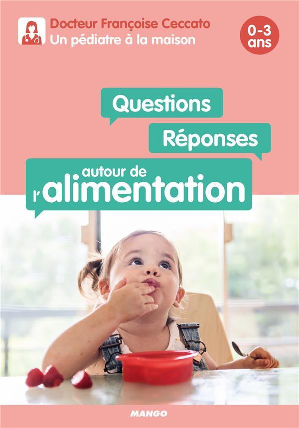 QUESTIONS / REPONSES AUTOUR DE L'ALIMENTATION 0-3 ANS