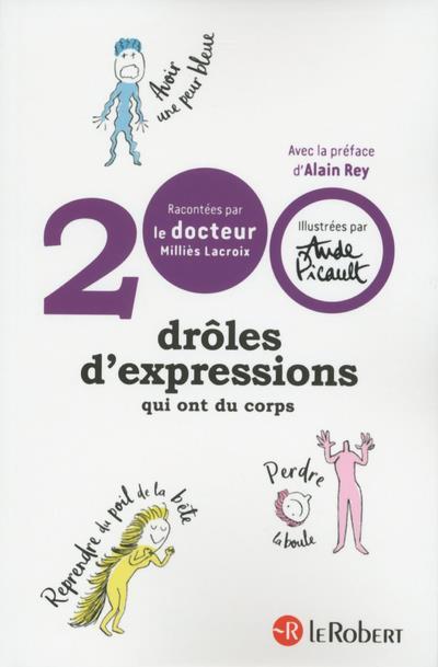 200 DROLES D'EXPRESSIONS QUI ONT DU CORPS