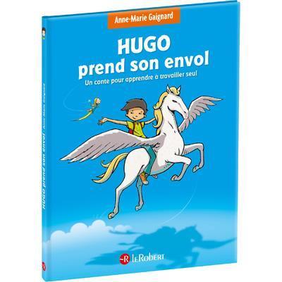 HUGO PREND SON ENVOL - UN CONTE POUR APPRENDRE A TRAVAILLER SEUL