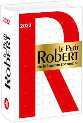 LE PETIT ROBERT DE LA LANGUE FRANCAISE 2022