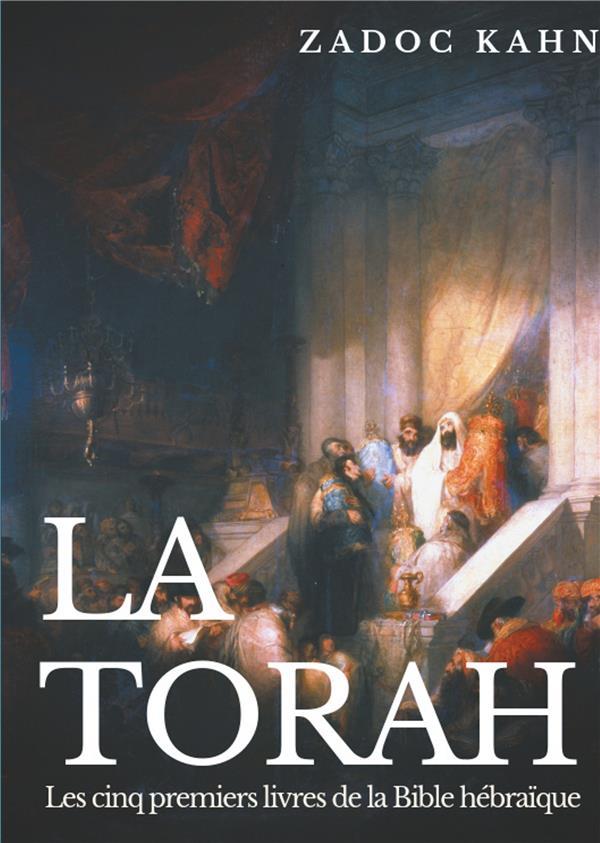 LA BIBLE DU RABBINAT - T01 - LA TORAH - LES CINQ PREMIERS LIVRES DE LA BIBLE HEBRAIQUE (TEXTE INTEGR