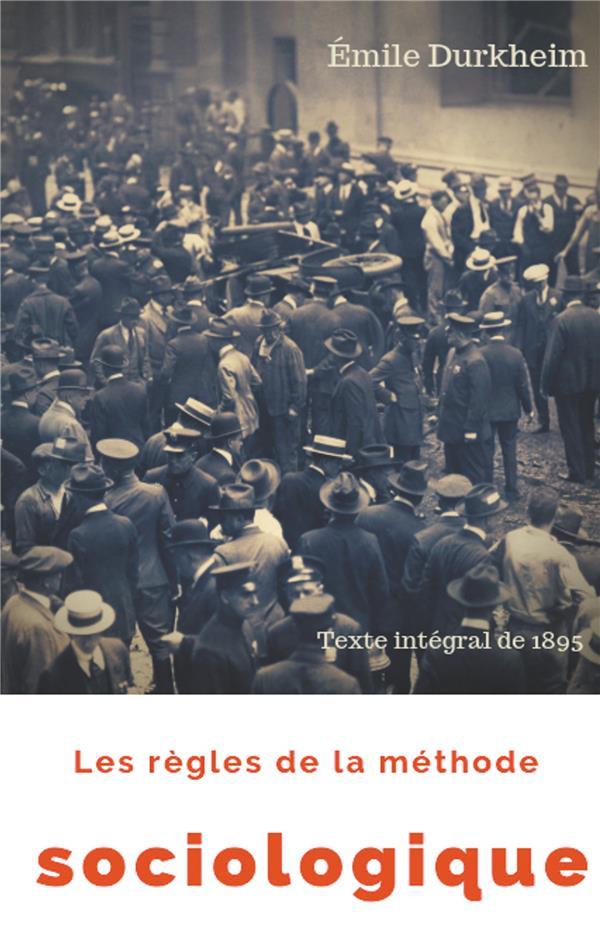 INTRODUCTION A LA SOCIOLOGIE - T01 - LES REGLES DE LA METHODE SOCIOLOGIQUE (TEXTE INTEGRAL DE 1895)