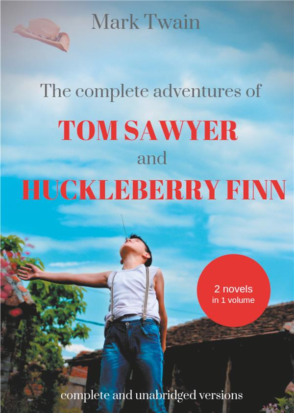 THE COMPLETE COLLECTION OF TOM SAWYER AND HUCKLEBERRY FINN - T01 - THE COMPLETE ADVENTURES OF TOM SA