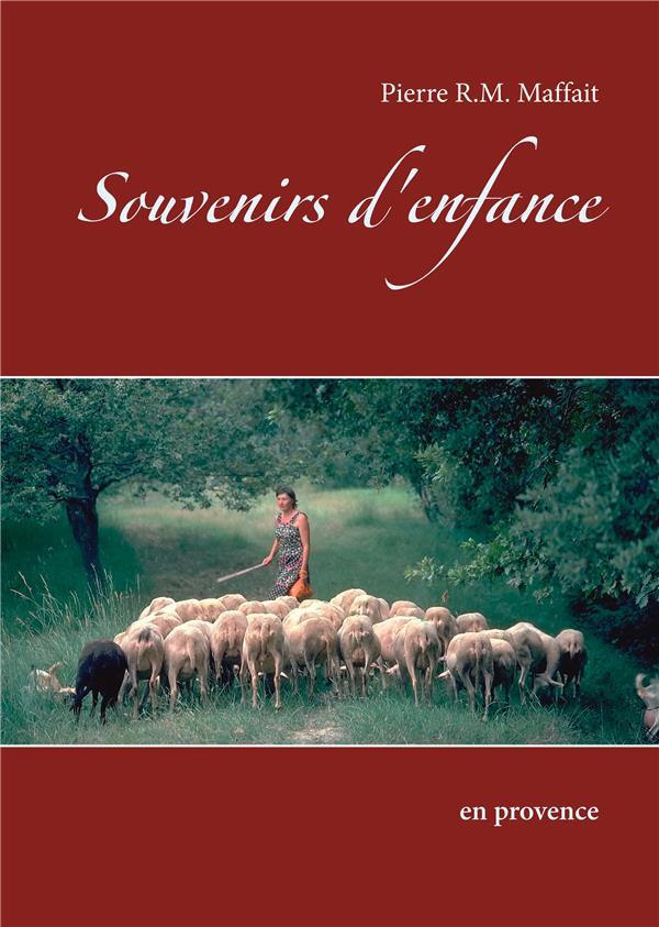 SOUVENIRS D'ENFANCE - EN PROVENCE