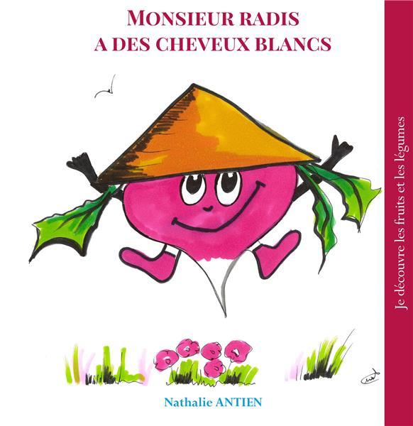 JE DECOUVRE LES FRUITS ET LEGUMES - T08 - MONSIEUR RADIS A DES CHEVEUX BLANCS
