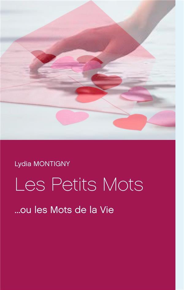 LES PETITS MOTS - OU LES MOTS DE LA VIE