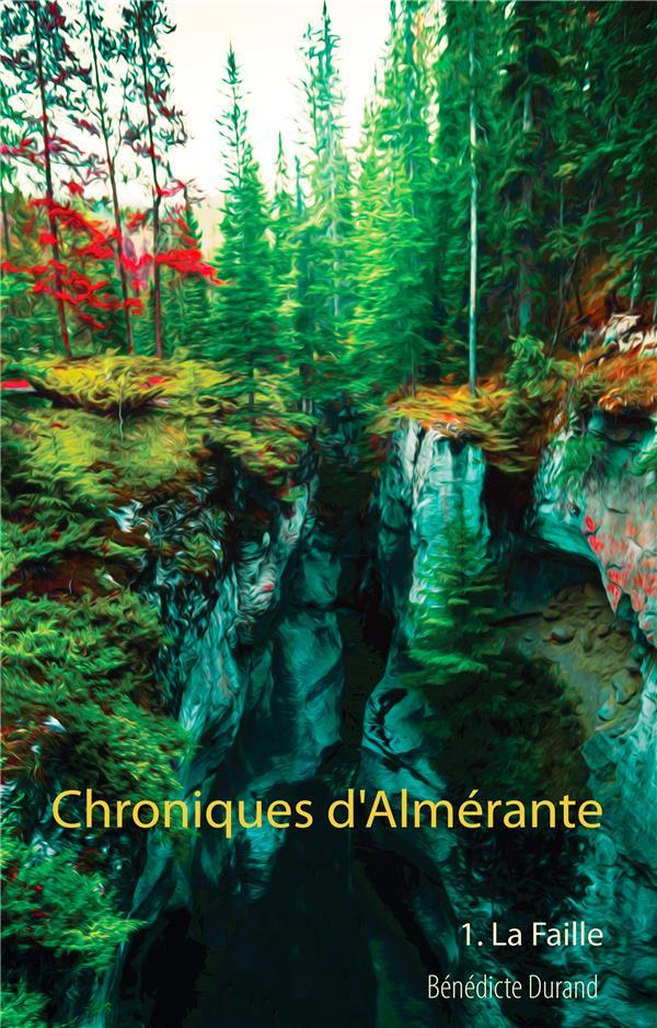 CHRONIQUES D'ALMERANTE - T01 - CHRONIQUES D'ALMERANTE - LA FAILLE