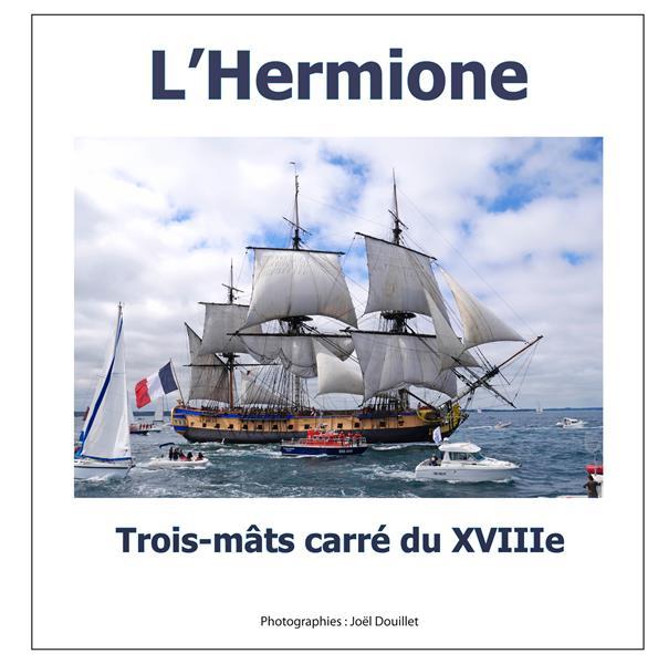 L'HERMIONE, TROIS-MATS CARRE DU XVIIIE SIECLE.