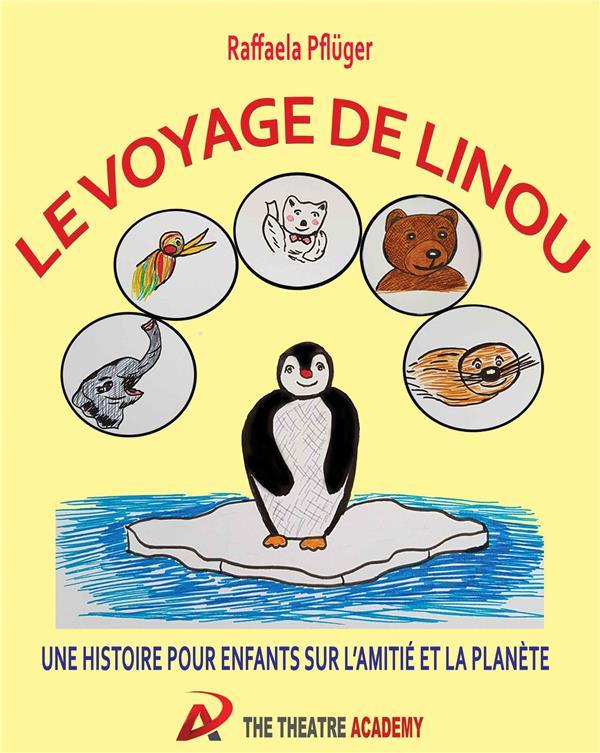 LE VOYAGE DE LINOU - UNE HISTOIRE SUR L'AMITIE ET LA PLANETE