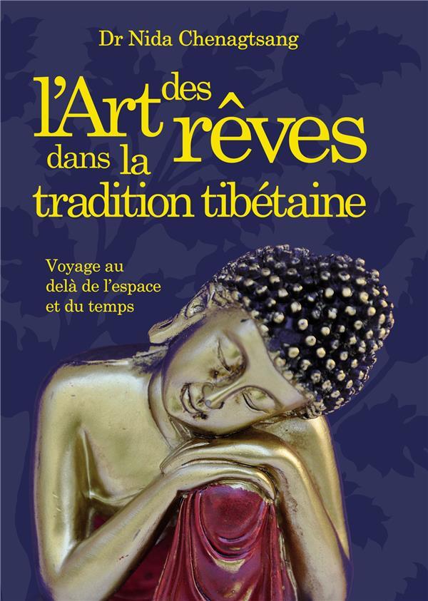 L'ART DES REVES DANS LA TRADITION TIBETAINE - VOYAGE AU DELA DE L'ESPACE ET DU TEMPS
