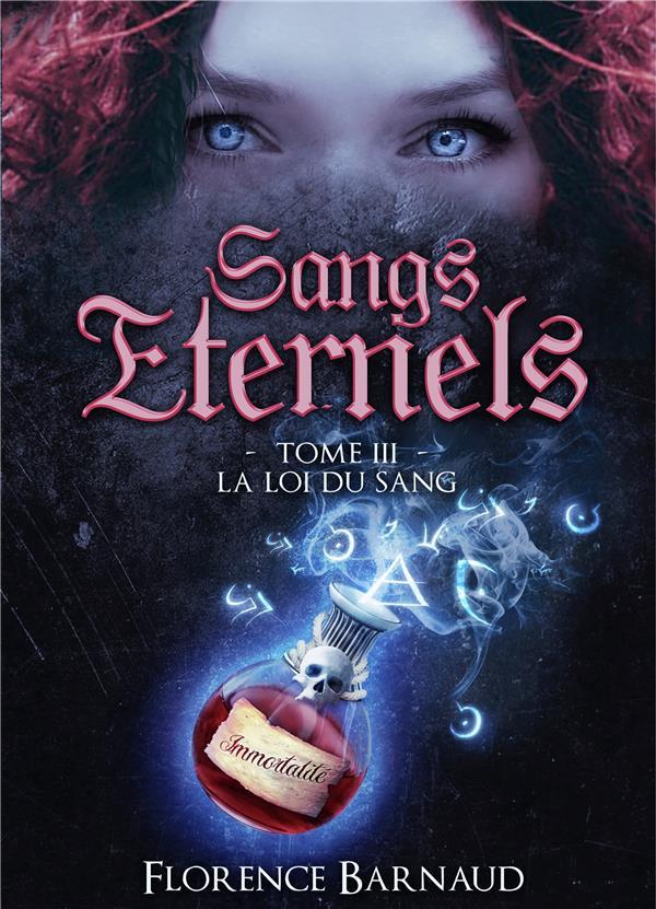 SANGS ETERNELS - TOME 3 - LA LOI DU SANG