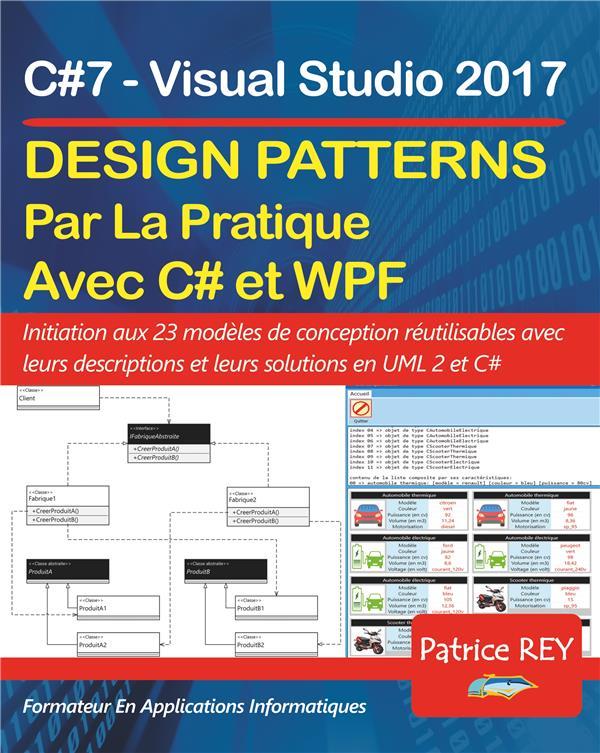 DESIGN PATTERNS ILLUSTRE AVEC C#7 ET WPF - AVEC VISUAL STUDIO 2017