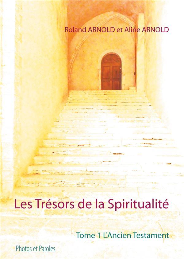 LES TRESORS DE LA SPIRITUALITE - T01 - LES TRESORS DE LA SPIRITUALITE - TOME 1 L'ANCIEN TESTAMENT