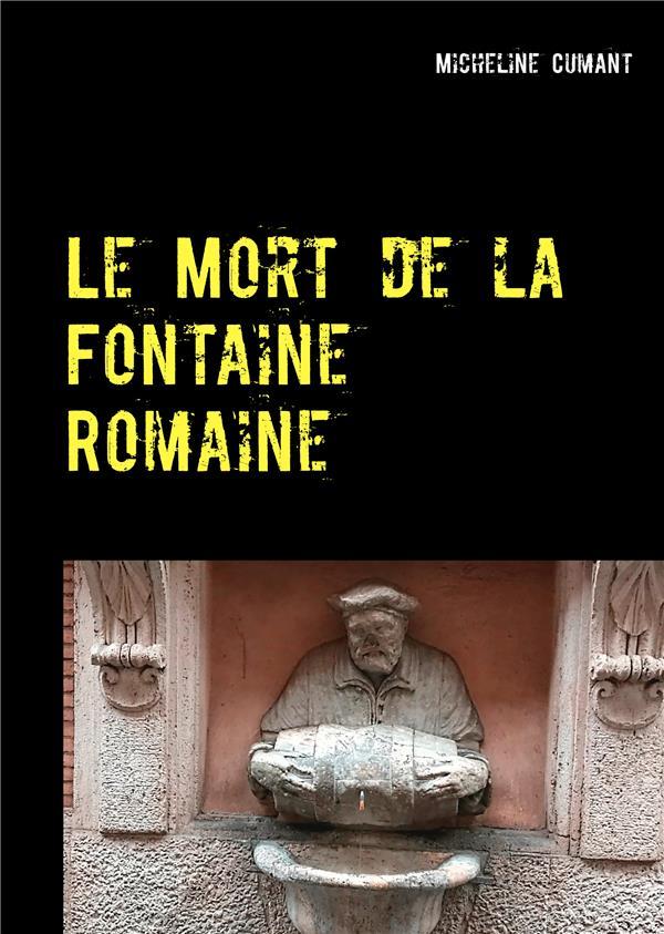 LE MORT DE LA FONTAINE ROMAINE - UNE ENQUETE DU SUPERINTENDENT ROCKWELL
