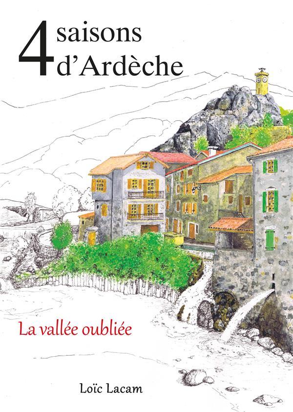 4 SAISONS D'ARDECHE - LA VALLEE OUBLIEE