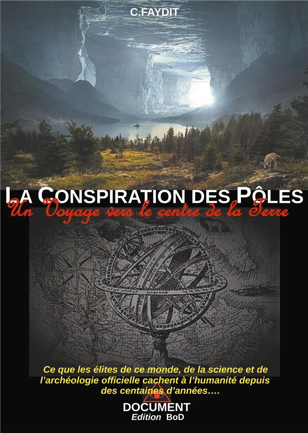 LA CONSPIRATION DES POLES - UN VOYAGE VERS LE CENTRE DE LA TERRE