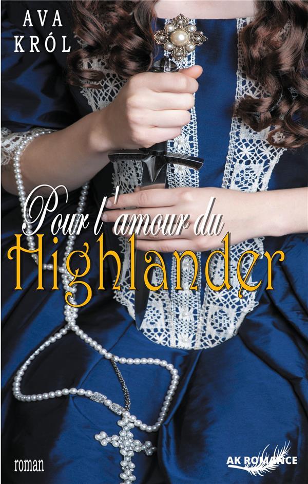 SOUS LE CHARME DU HIGHLANDER - T02 - POUR L'AMOUR DU HIGHLANDER