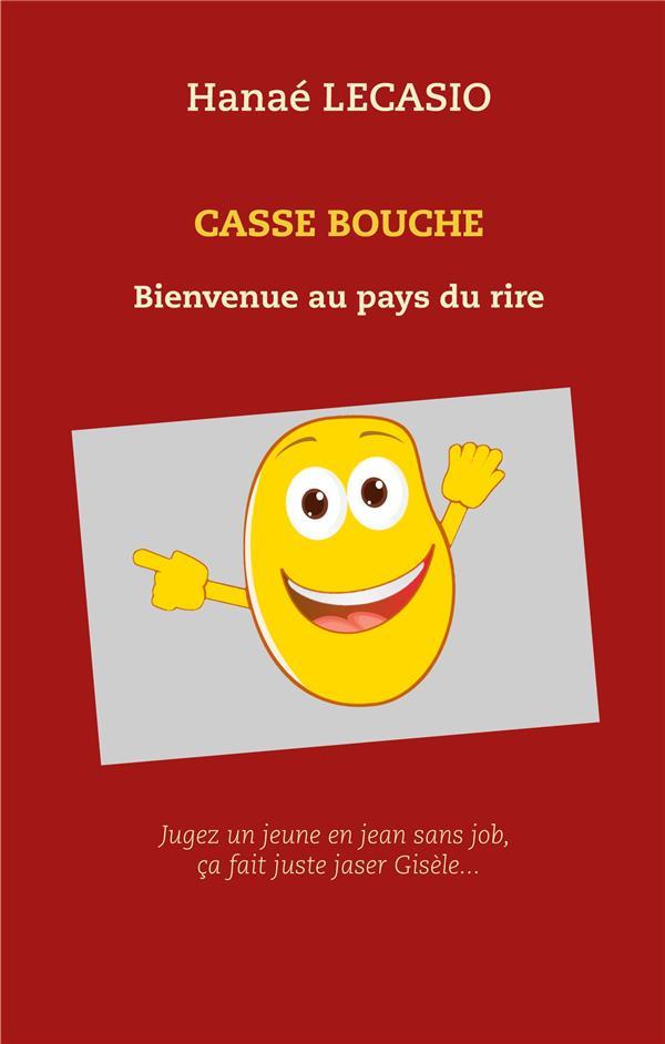 CASSE BOUCHE - BIENVENUE AU PAYS DU RIRE