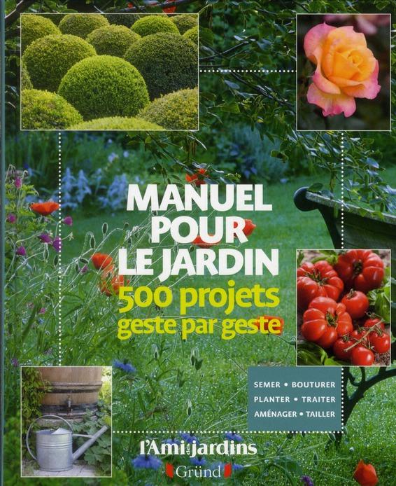 MANUEL POUR LE JARDIN - 500 PROJETS GESTE PAR GESTE