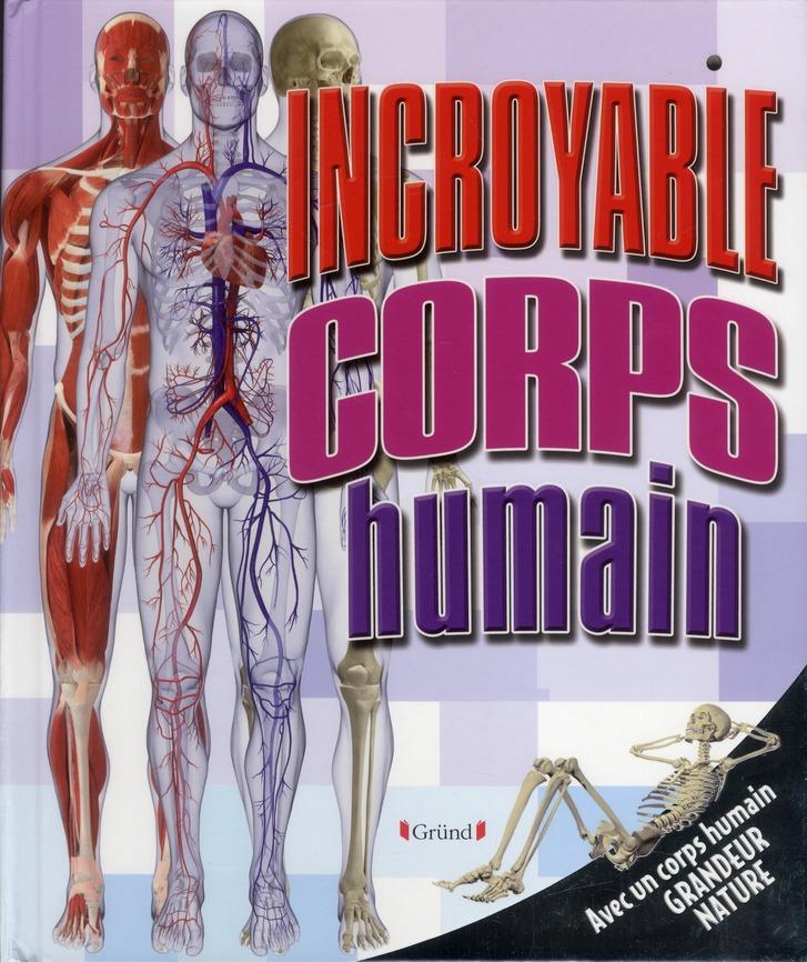 INCROYABLE CORPS HUMAIN