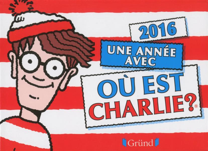 2016 UNE ANNEE AVEC OU EST CHARLIE ? (EPHEMERIDE)