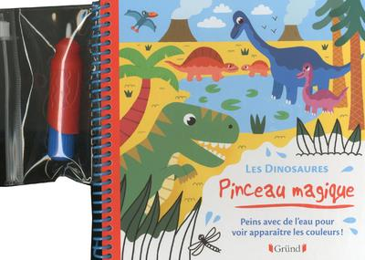 PINCEAU MAGIQUE - LES DINOSAURES - PEINS AVEC DE L'EAU POUR VOIR APPARAITRE LES COULEURS !