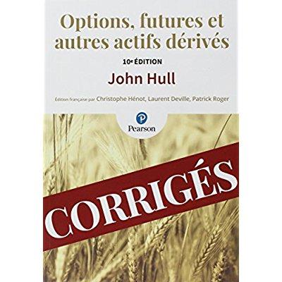CORRIGES OPTIONS FUTURES ET AUTRES ACTIFS DERIVES 10E EDITION