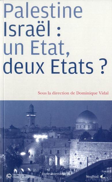 PALESTINE / ISRAEL : UN ETAT, DEUX ETATS ?
